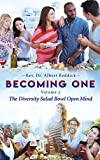 Becoming one Volume 2: The Diversity Salad Bowl Open Mind