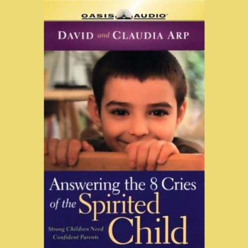 Answering the 8 Cries of the Spirited Child audiobook cover art