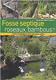 Fosse septique, roseaux, bambous ? Traiter économiquement ses eaux usées