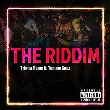 The Riddim (feat. Tommy Gunz)
