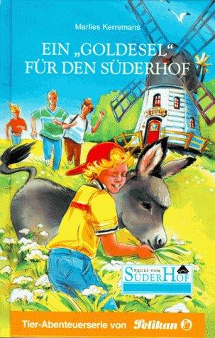 Neues vom Süderhof, Bd.40, Ein 'Goldesel' für den Süderhof