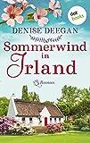 Sommerwind in Irland - oder: Zwischen dir und mir der Himmel: Roman