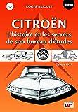 Citroën : L'histoire et les secrets de son bureau d'études...