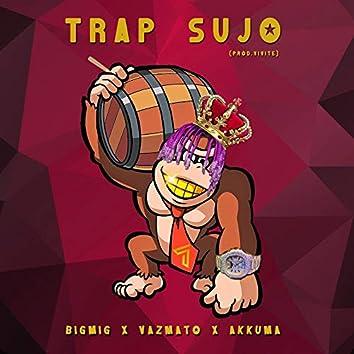 Trap Sujo