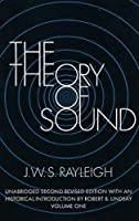 The Theory of Sound, Volume One (Dover Books on Physics)