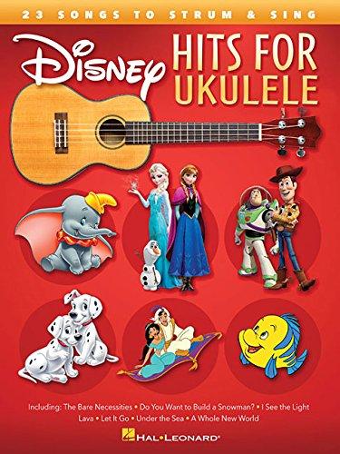 Disney Hits For Ukulele: Noten, Sammelband für Ukulele: 23 Songs to Strum & Sing