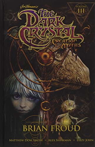 Download Jim Henson's The Dark Crystal: Creation Myths Vol. 3 (3) 1608864359