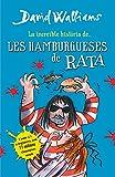 La increïble història de... Les hamburgueses de rata (Col·lecció David Walliams)