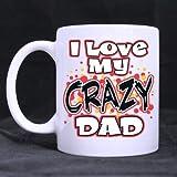 Taza blanca de moda Cool 'I Love My Crazy DAD' Taza de café de cerámica blanca Taza de 11 onzas Las mejores necesidades de artículos para el hogar Regalo Home Office Shop Choice