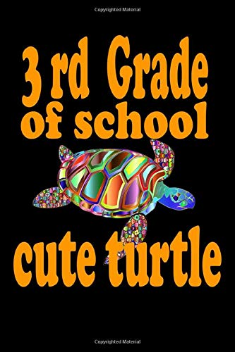 Third Grade of School Gift Cute Turtle Notebook: funny Notebook Lined Journal notebook for School, Home, Office, Note Taking, and Note Taking System ... Gratitude Journal cute turtle cover notebook
