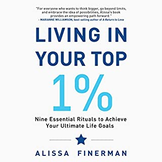 Living in Your Top 1%: Nine Essential Rituals to Achieve Your Ultimate Life Goals audiobook cover art