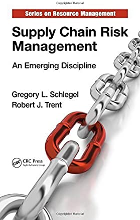 Supply Chain Risk Management: An Emerging Discipline (Resource Management) by Gregory L. Schlegel Robert J. Trent(2014-10-14)