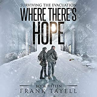 Where There's Hope     Surviving the Evacuation, Book 15              By:                                                                                                                                 Frank Tayell                               Narrated by:                                                                                                                                 Tim Bruce                      Length: 11 hrs and 3 mins     16 ratings     Overall 4.9