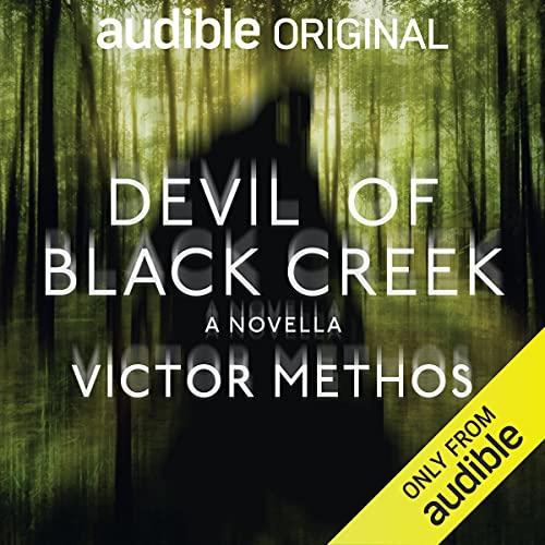 Devil of Black Creek Audiobook By Victor Methos cover art