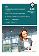 CISI IAD Level 4 UK Regulation and Professional Integrity Syllabus Version 8: Practice and Revision Kit