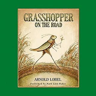 Grasshopper on the Road                   De :                                                                                                                                 Arnold Lobel                               Lu par :                                                                                                                                 Mark Linn-Baker                      Durée : 18 min     Pas de notations     Global 0,0