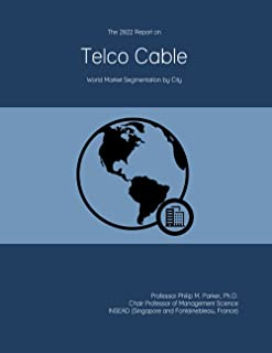 The 2022 Report on Telco Cable: World Market Segmentation by City