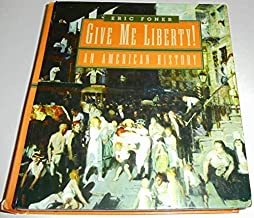 Give Me Liberty!: An American History, One-Volume Edition