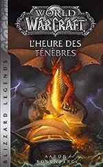 World of Warcraft - L'heure des ténèbres NED d'Aaron Rosenberg
