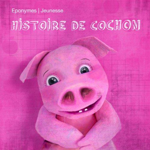 Couverture de Histoire de Cochon