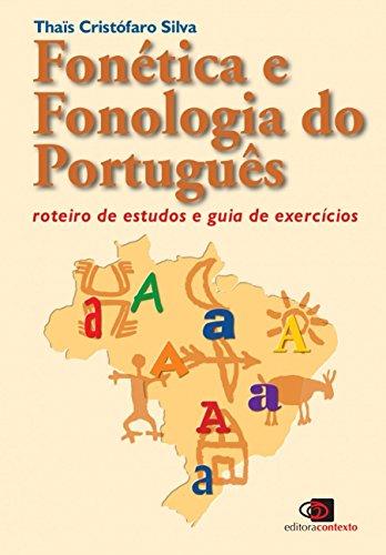 Fonética E Fonologia Do Português: Roteiro De Estudos E Guia De Exercícios