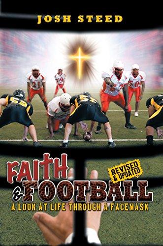 Faith & Football: A Look at Life Through a Facemask (English Edition)