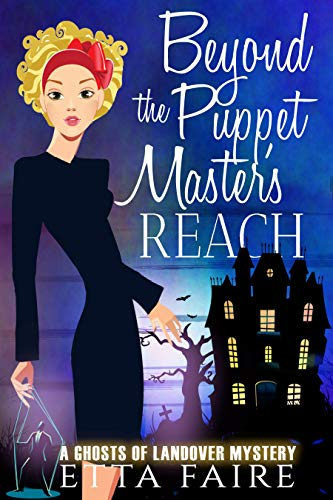 Beyond the Puppet Master's Reach (A Ghosts of Landover Mystery Book 7) by [Etta  Faire]