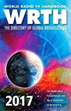 World Radio TV Handbook 2017: The Directory of Global Broadcasting