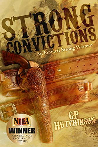 Strong Convictions: An Emmett Strong Western (Emmett Strong Westerns Book 1) by [GP Hutchinson]