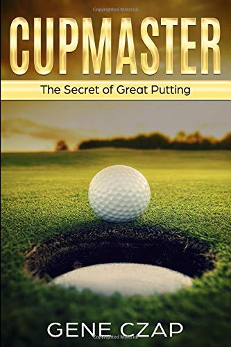 CUPMASTER: The Secret of Great Putting