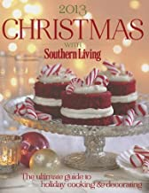 Christmas With Southern Living 2013: The Ultimate Guide to Holiday Cooking & Decorating