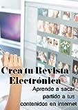 Crea tu revista electrónica. Aprende a sacar partido a tus contenidos en Internet