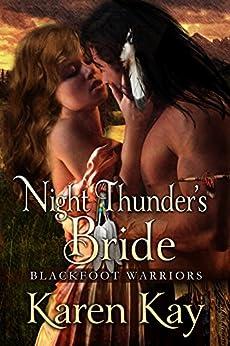 Night Thunder's Bride (Blackfoot Warriors Book 3) by [Karen  Kay]