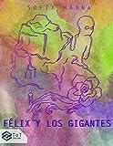 Félix y los Gigantes: Un cuento para todas las edades