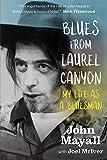 Blues from Laurel Canyon: John Mayall: My Life as a Bluesman - John Mayall