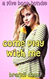 COME PLAY WITH ME: A TABOO DIRTY GIRL STEP ROMANCE BUNDLE (English Edition)