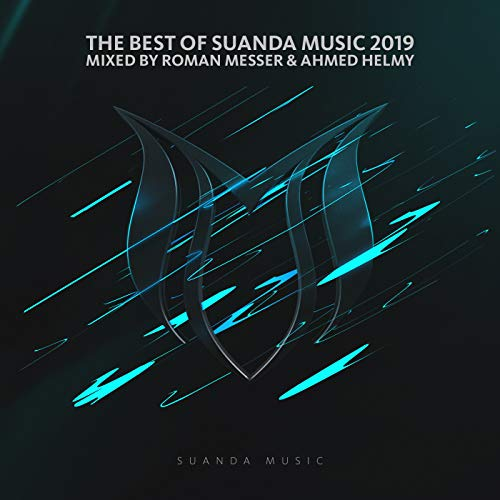 The Best Of Suanda Music 2019: Mixed By Roman Messer & Ahmed Helmy