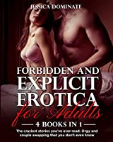 Forbidden and Explicit Erotica for Adults (4 Books in 1): The craziest stories you've ever read. Orgy and couple swapping that you don't even know