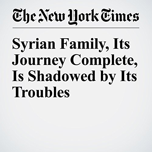 Syrian Family, Its Journey Complete, Is Shadowed by Its Troubles audiobook cover art