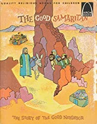 The Good Samaritan: Luke 10:25-37 for Children (Arch Book)
