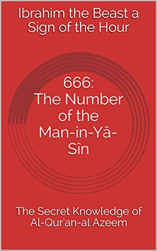 666: The Number of the Man-in-Yâ-Sîn: The Secret Knowledge of Al-Qur'an-al Azeem ([يس] Book 9)