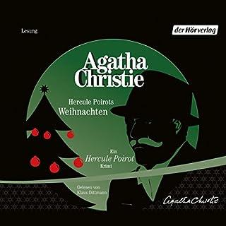 Hercule Poirots Weihnachten                   Autor:                                                                                                                                 Agatha Christie                               Sprecher:                                                                                                                                 Klaus Dittmann                      Spieldauer: 4 Std. und 13 Min.     204 Bewertungen     Gesamt 4,1