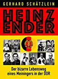 Heinz Ender: Der bizarre Lebensweg eines Meiningers in der DDR (1931-2012)