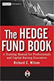 [0470520639] [9780470520635] The Hedge Fund Book: A Training Manual for Professionals and Capital-Raising Executives 1st Edition - Hardcover