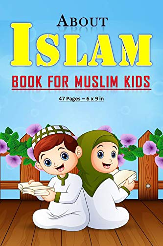 About Islam Book for Muslim Kids: Answers to kids' questions about islam religion : 47 pages and 6x9 in. Perfect gift/present for muslim kids/children. (English Edition)