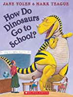 How Do Dinosaurs Go to School? (How Do Dinosaurs...)