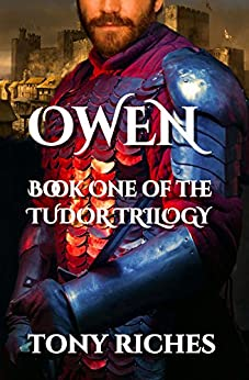 Owen - Book One of the Tudor Trilogy by [Tony Riches]