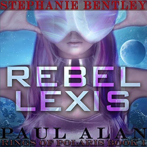 Rebel Lexis      Rings of Polaris, Book 1              De :                                                                                                                                 Paul Alan                               Lu par :                                                                                                                                 Stephanie Bentley                      Durée : 3 h et 9 min     Pas de notations     Global 0,0