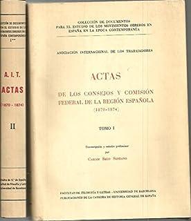 COLECCION DE DOCUMENTOS PARA EL ESTUDIO DE LOS MOVIMIENTOS OBREROS EN ESPAÑA EN LA EPOCA CONTEMPORANEA. ACTAS DE LOS CONSEJOS Y COMISION FEDERAL DE LA REGION ESPAÑOLA. 1870 - 1874 .: Amazon.es: