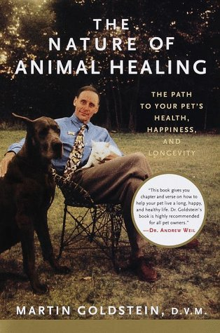 The Nature of Animal Healing: The Path to Your Pet's Health, Happiness, and Longevity